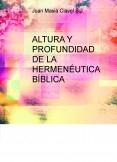 ALTURA Y PROFUNDIDAD DE LA HERMENÉUTICA BÍBLICA