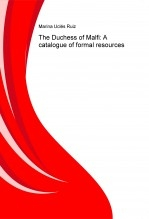 The Duchess of Malfi: A catalogue of formal resources