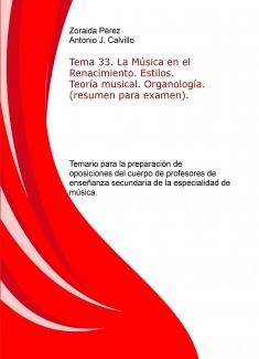 Tema 33. La Música en el Renacimiento. Estilos. Teoría musical. Organología. (resumen para examen). Temario para la preparación de oposiciones del cuerpo de profesores de enseñanza secundaria de la especialidad de música.