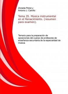 Tema 35. Música instrumental en el Renacimiento. (resumen para examen). Temario para la preparación de oposiciones del cuerpo de profesores de enseñanza secundaria de la especialidad de música.