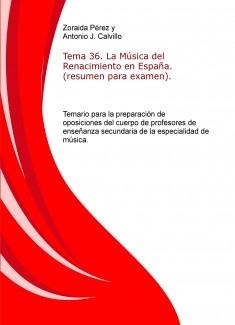 Tema 36. La Música del Renacimiento en España. (resumen para examen). Temario para la preparación de oposiciones del cuerpo de profesores de enseñanza secundaria de la especialidad de música.