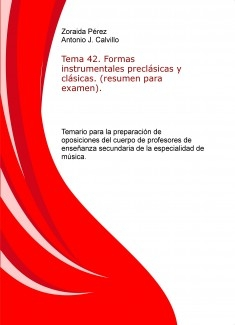 Tema 42. Formas instrumentales preclásicas y clásicas. (resumen para examen). Temario para la preparación de oposiciones del cuerpo de profesores de enseñanza secundaria de la especialidad de música.