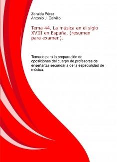 Tema 44. La música en el siglo XVIII en España. (resumen para examen). Temario para la preparación de oposiciones del cuerpo de profesores de enseñanza secundaria de la especialidad de música.