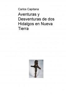 Aventuras y Desventuras de dos Hidalgos en Nueva Tierra