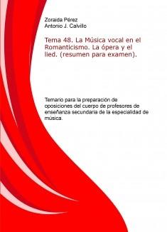 Tema 48. La Música vocal en el Romanticismo. La ópera y el lied. (resumen para examen). Temario para la preparación de oposiciones del cuerpo de profesores de enseñanza secundaria de la especialidad de música.