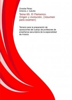 Tema 60. El Flamenco. Origen y evolución. (resumen para examen). Temario para la preparación de oposiciones del cuerpo de profesores de enseñanza secundaria de la especialidad de música.
