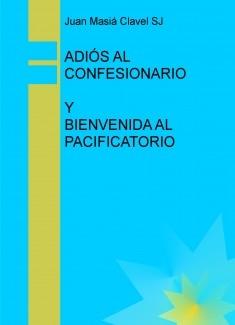 ADIÓS AL CONFESIONARIO Y BIENVENIDA AL PACIFICATORIO