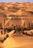 SEGUIRÈ ARANDO EN EL DESIERTO (POEMAS)