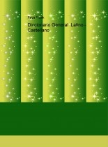 Diccionario General  Latino - Castellano