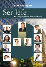 Libro Ser Jefe. Una guía práctica, desde la sistémica., autor Oscar Rodriguez