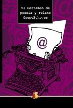Libro VI Certamen de poesía y relato GrupoBuho.es, autor Editorial GrupoBuho