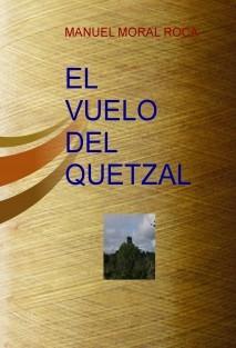 EL VUELO DEL QUETZAL