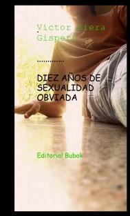 DIEZ AÑOS DE SEXUALIDAD OBVIADA