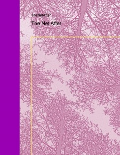 The Net After