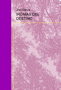 IRONIAS DEL DESTINO