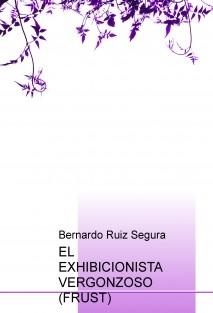 EL EXHIBICIONISTA VERGONZOSO  (FRUST)
