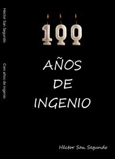 100 años de ingenio