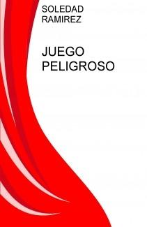 JUEGO PELIGROSO