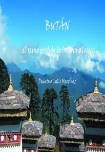 BUTÁN el reino perdido de los Himalayas