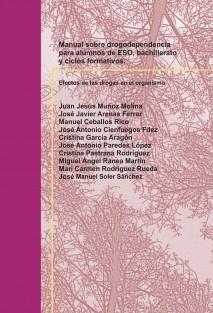 Manual sobre drogodependencia para alumnos de ESO, bachillerato y ciclos formativos.