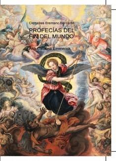 Ana Catalina Emmerick - Profecías del Fin del Mundo