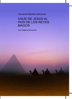Viaje de Jesús al País de los Reyes Magos - Ana Catalina Emmerick