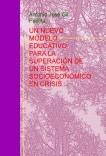 UN NUEVO MODELO EDUCATIVO PARA LA SUPERACIÓN DE UN SISTEMA SOCIOECONÓMICO EN CRISIS