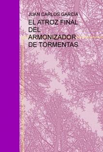 EL ATROZ FINAL DEL ARMONIZADOR DE TORMENTAS