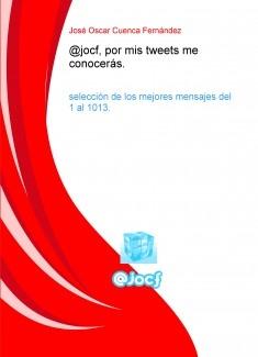 @jocf, por mis tweets me conocerás. Selección de los mejores mensajes del 1 al 1013