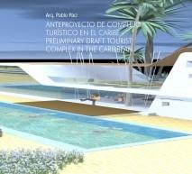 ANTEPROYECTO DE COMPLEJO TURÍSTICO EN EL CARIBE - PRELIMINARY DRAFT TOURIST COMPLEX IN THE CARIBBEAN