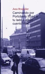 Caminando por Portobello Road a tu lado y algún cuento más
