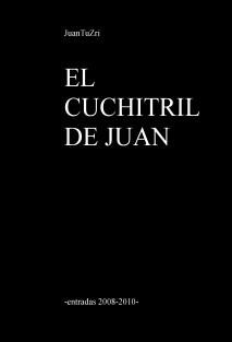 EL CUCHITRIL DE JUAN -entradas 2008-2010-