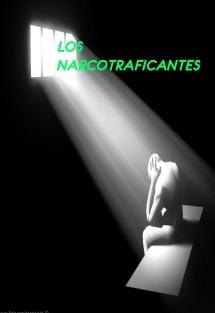 LOS NARCOTRAFICANTES