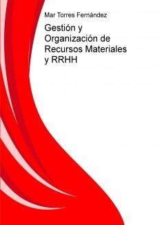 Gestión y Organización de Recursos Materiales y RRHH