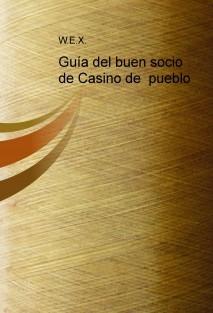 Guía del buen socio de Casino de  pueblo
