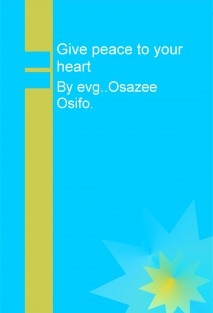 Give peace to your heart