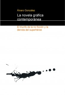 La novela gráfica contemporánea. El triunfo de la no ficción y la derrota del superhéroe