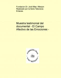 Documental - El Campo Afectivo de las Emociones - Muestra testimonial