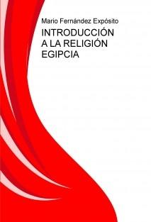 INTRODUCCIÓN A LA RELIGIÓN EGIPCIA