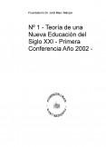 Nº 1 - Teoría de una Nueva Educación del Siglo XXI -  Primera Conferencia Año 2002
