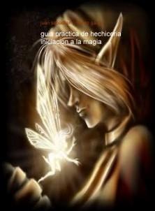 guia practica de hechiceria iniciacion a la magia