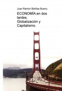 ECONOMÍA En dos tardes. Globalización y Capitalismo.