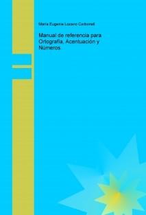Manual de referencia para Ortografía, Acentuación y Números.