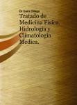 Tratado de Medicina Física, Hidrología y Climatología Medica.