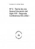 Nº 2 - Teoría de una Nueva Educación del Siglo XXI - Segunda Conferencia Año 2002