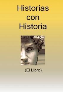 Historias con Historia (El Libro)