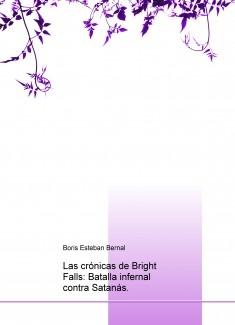 Las crónicas de Bright Falls: Batalla infernal contra Satanás.