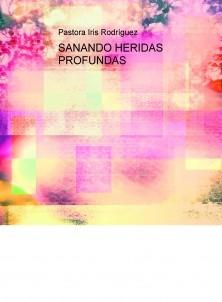 SANANDO HERIDAS PROFUNDAS