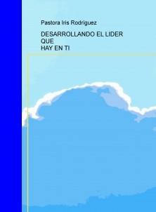 DESARROLLANDO EL LIDER QUE HAY EN TI