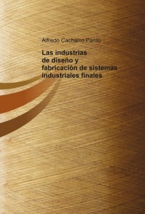 Las industrias de diseño y fabricación de sistemas industriales finales